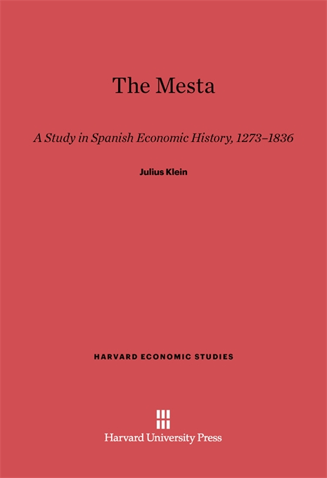 Cover: The Mesta: A Study in Spanish Economic History, 1273–1836, from Harvard University Press