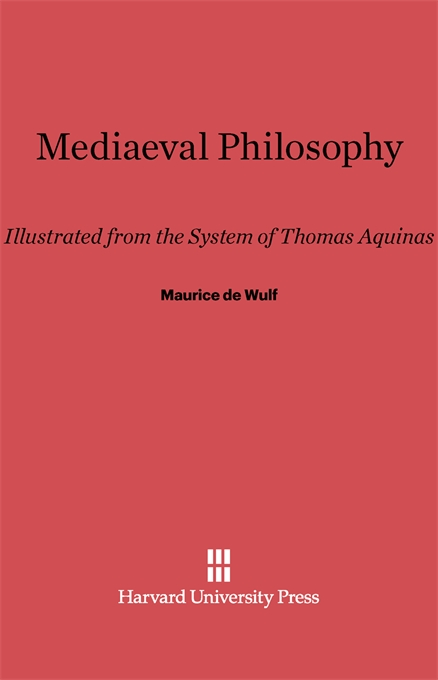 Cover: Mediaeval Philosophy: Illustrated from the System of Thomas Aquinas, from Harvard University Press