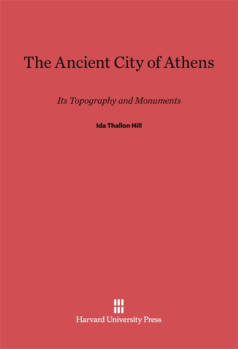 Cover: The Ancient City of Athens: Its Topography and Monuments, from Harvard University Press
