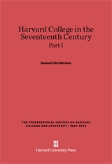 Cover: Harvard College in the Seventeenth Century, Part I