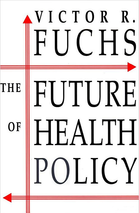 Cover: The Future of Health Policy, from Harvard University Press