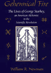 Cover: Gehennical Fire: The Lives of George Starkey, an American Alchemist in the Scientific Revolution