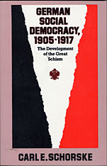 Cover: German Social Democracy, 1905-1917: The Development of the Great Schism