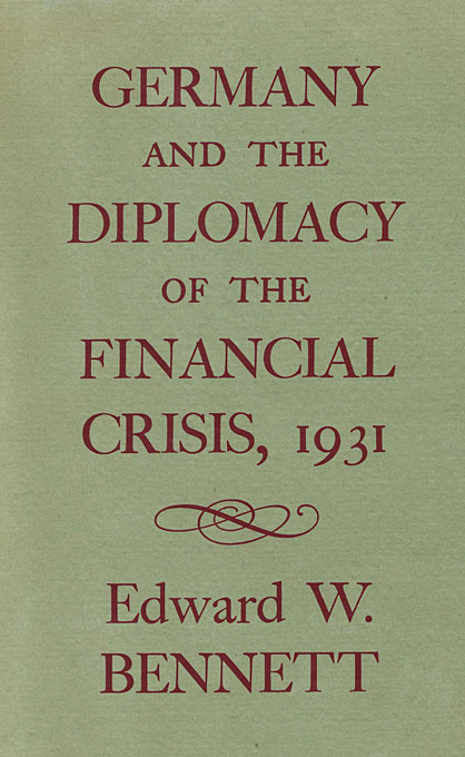 Cover: Germany and the Diplomacy of the Financial Crisis, 1931, from Harvard University Press