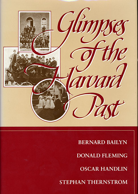 Cover: Glimpses of the Harvard Past, from Harvard University Press