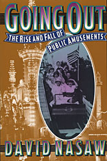 Cover: Going Out: The Rise and Fall of Public Amusements