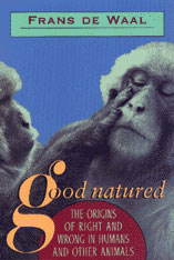 Cover: Good Natured: The Origins of Right and Wrong in Humans and Other Animals