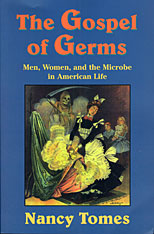 Cover: The Gospel of Germs: Men, Women, and the Microbe in American Life