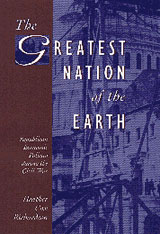 Cover: The Greatest Nation of the Earth: Republican Economic Policies during the Civil War