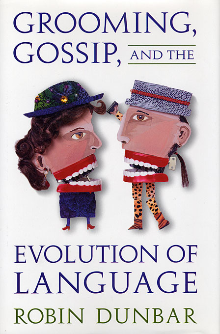 Cover: Grooming, Gossip, and the Evolution of Language, from Harvard University Press