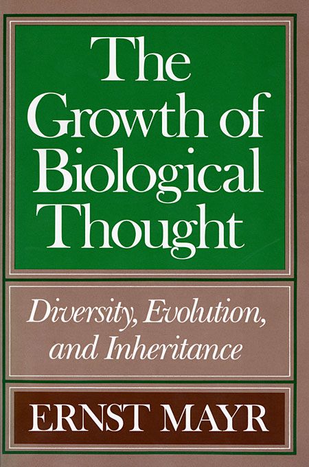 Cover: The Growth of Biological Thought: Diversity, Evolution, and Inheritance, from Harvard University Press