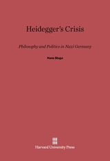 Cover: Heidegger's Crisis: Philosophy and Politics in Nazi Germany