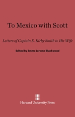 Cover: To Mexico with Scott: Letters of Captain E. Kirby Smith to His Wife