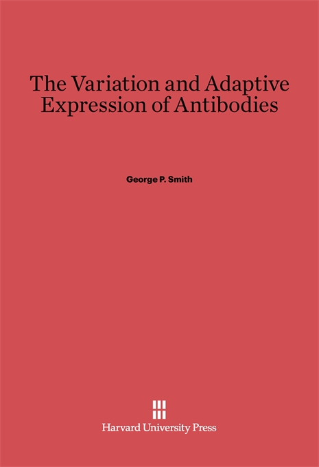Cover: The Variation and Adaptive Expression of Antibodies, from Harvard University Press