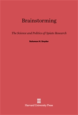 Cover: Brainstorming: The Science and Politics of Opiate Research