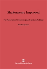 Cover: Shakespeare Improved: The Restoration Versions in Quarto and on the Stage
