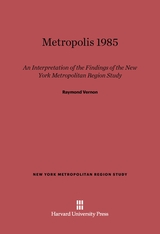 Cover: Metropolis 1985: An Interpretation of the Findings of the New York Metropolitan Region Study
