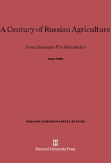 Cover: A Century of Russian Agriculture: From Alexander II to Khruschev
