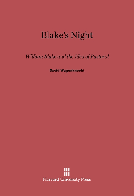 Cover: Blake's Night: William Blake and the Idea of Pastoral, from Harvard University Press