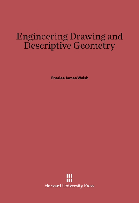 Cover: Engineering Drawing and Descriptive Geometry, from Harvard University Press