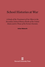 Cover: School Histories At War: A Study of the Treatment of Our Wars in the Secondary School History Books of the United States and in Those of Its Former Enemies