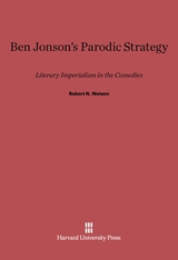 Cover: Ben Jonson's Parodic Strategy: Literary Imperialism in the Comedies
