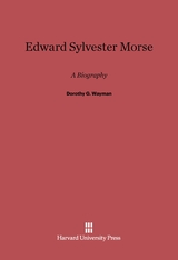 Cover: Edward Sylvester Morse: A Biography