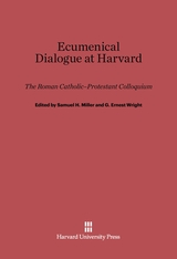 Cover: Ecumenical Dialogue at Harvard: The Roman Catholic–Protestant Colloquium