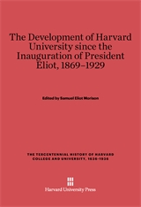 Cover: The Development of Harvard University since the Inauguration of President Eliot, 1869–1929
