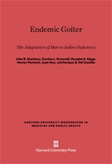 Cover: Endemic Goiter: The Adaptation of Man to Iodine Deficiency