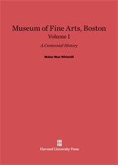 Cover: Museum of Fine Arts, Boston: A Centennial History, Volume I