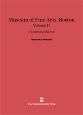 Cover: Museum of Fine Arts, Boston: A Centennial History, Volume II