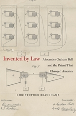 Cover: Invented by Law: Alexander Graham Bell and the Patent That Changed America