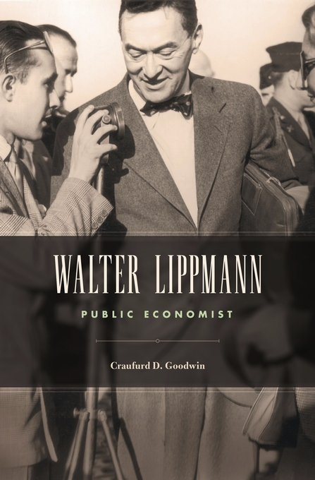 Cover: Walter Lippmann: Public Economist, from Harvard University Press