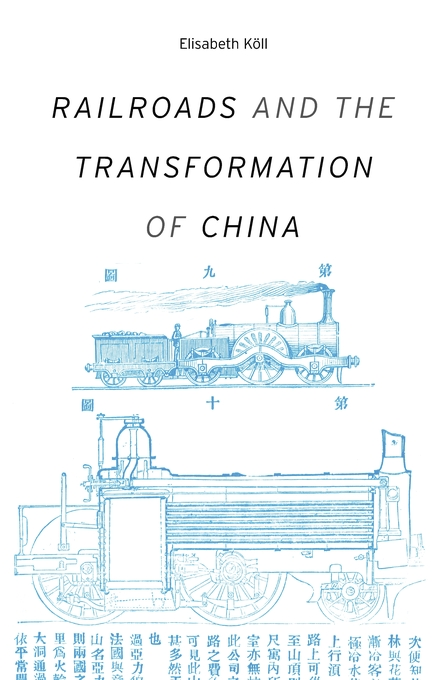 Cover: Railroads and the Transformation of China, from Harvard University Press