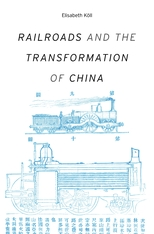 Cover: Railroads and the Transformation of China in HARDCOVER