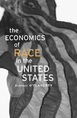 Cover: The Economics of Race in the United States, by Brendan O'Flaherty, from Harvard University Press