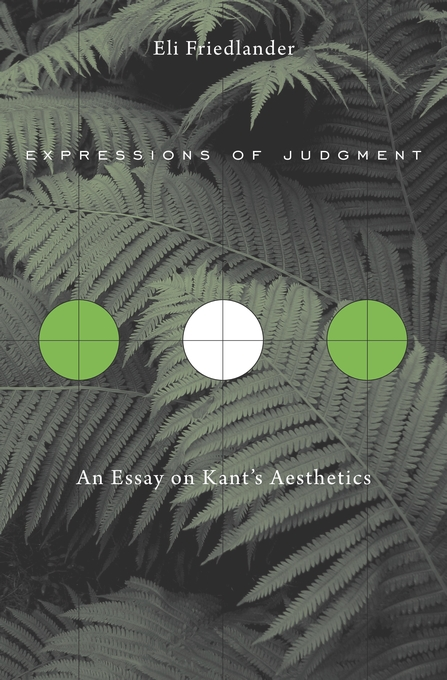 Cover: Expressions of Judgment: An Essay on Kant's Aesthetics, from Harvard University Press