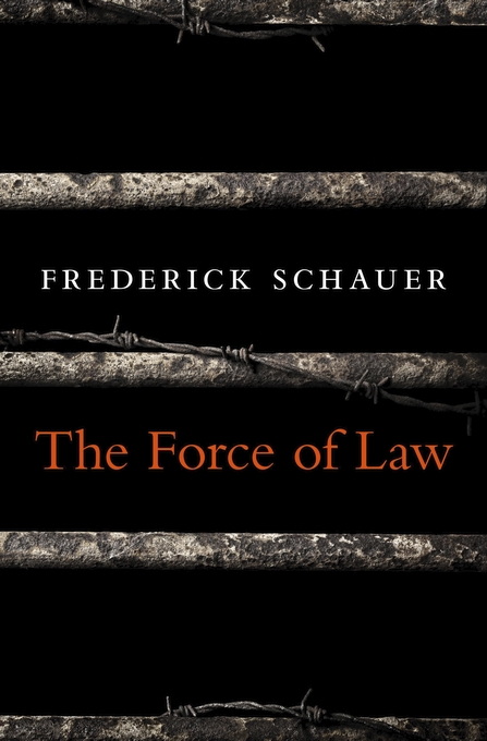 Cover: The Force of Law, from Harvard University Press