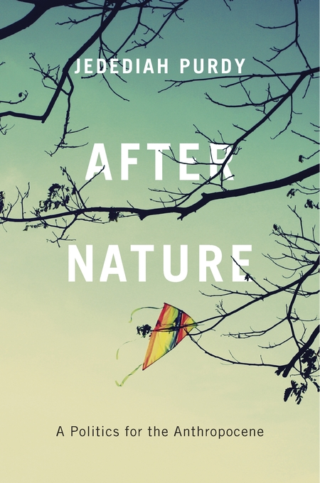 Cover: After Nature: A Politics for the Anthropocene, from Harvard University Press