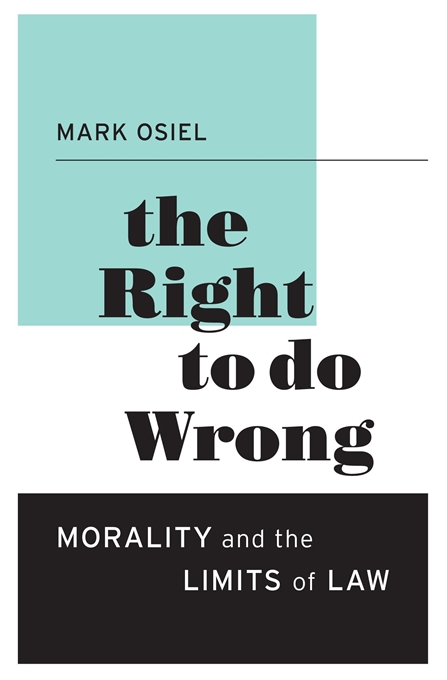 Cover: The Right to Do Wrong: Morality and the Limits of Law, from Harvard University Press