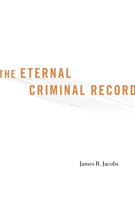 Cover: The Eternal Criminal Record, from Harvard University Press