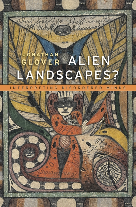 Cover: Alien Landscapes?: Interpreting Disordered Minds, from Harvard University Press