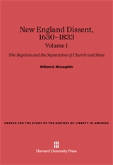 Cover: New England Dissent, 1630–1833: The Baptists and the Separation of Church and State, Volume I in E-DITION