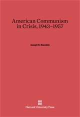 Cover: American Communism in Crisis, 1943-1957