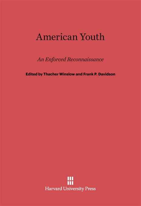 Cover: American Youth, An Enforced Reconnaissance, from Harvard University Press