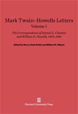 Cover: Mark Twain-Howells Letters: The Correspondence of Samuel L. Clemens and William D. Howells, 1872-1910, Volume I