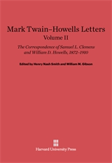 Cover: Mark Twain-Howells Letters: The Correspondence of Samuel L. Clemens and William D. Howells, 1872-1910, Volume II