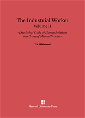 Cover: The Industrial Worker: A Statistical Study of Human Relations in a Group of Manual Workers, Volume II