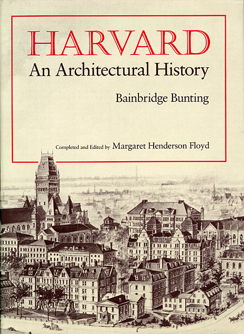 Cover: Harvard: An Architectural History, from Harvard University Press